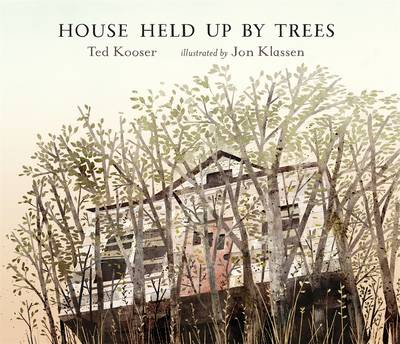 House Held Up By Trees by Kooser Ted