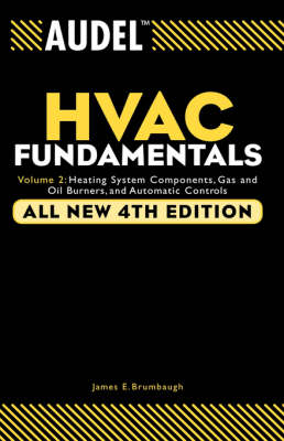 Audel HVAC Fundamentals Audel HVAC Fundamentals, Volume 2 Heating System Components, Gas and Oil Burners and Automatic Controls by James E. Brumbaugh