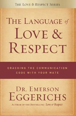 The Language of Love and Respect by Emerson Eggerichs