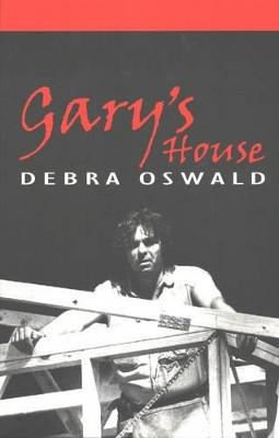 Gary's House by Debra Oswald