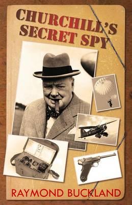 Churchill's Secret Spy by Raymond Buckland