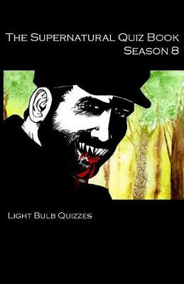 Supernatural Quiz Book Season 8 by Light Quizzes
