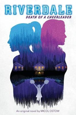 Death of a Cheerleader (Riverdale, Book 4) by Micol Ostow