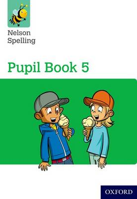 Nelson Spelling Pupil Book 5 Year 5/P6 by John Jackman
