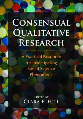 Consensual Qualitative Research by Clara E. Hill