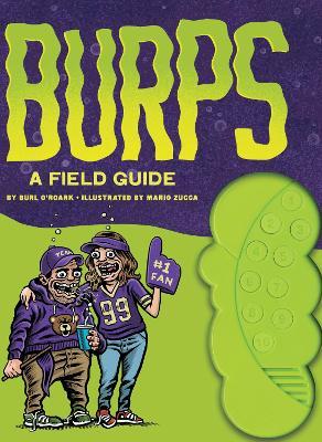 Burps: A Field Guide by Burl O'Roark