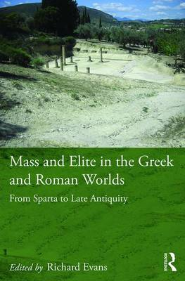 Mass and Elite in the Greek and Roman Worlds book