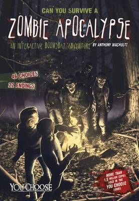 Can You Survive a Zombie Apocalypse? by Anthony Wacholtz
