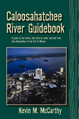 Caloosahatchee River Guidebook by Kevin M McCarthy