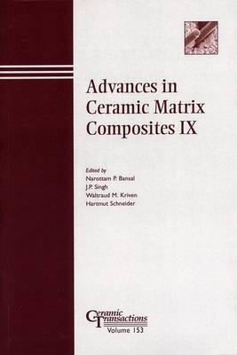 Advances in Ceramic Matrix Composites IX by Narottam P. Bansal