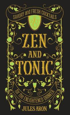 Zen and Tonic by Jules Aron