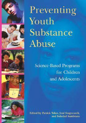 Preventing Youth Substance Abuse by Patrick H. Tolan