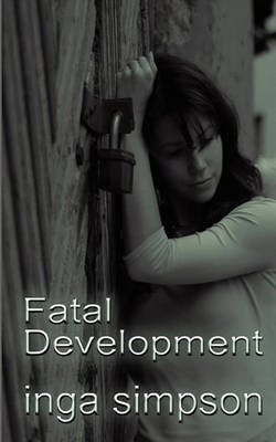 Fatal Development by Inga Simpson