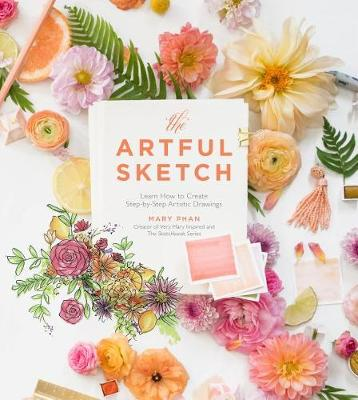 The Artful Sketch: Learn How to Create Step-by-Step Artistic Drawings book