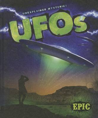 Unexplained Mysteries: UFO's by Nadia Higgins