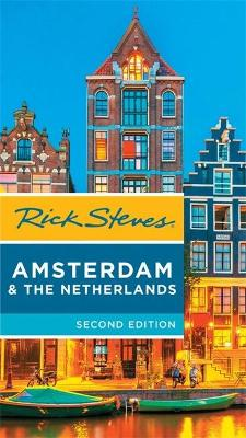 Rick Steves Amsterdam & the Netherlands, 2nd Edition by Rick Steves