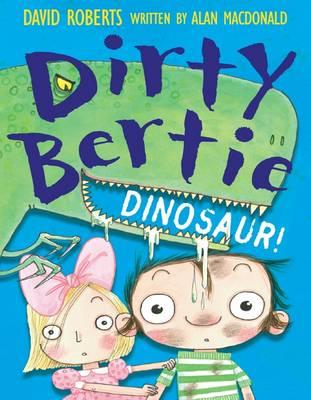 Dirty Bertie: Dinosaur! by Alan MacDonald