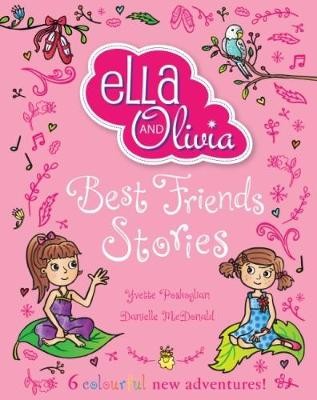 Ella and Olivia: Best Friends Stories by Yvette Poshoglian