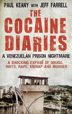The Cocaine Diaries by Jeff Farrell