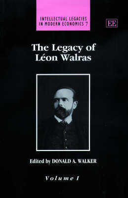 The Legacy of Leon Walras by Donald A. Walker