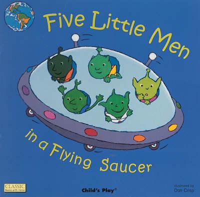 Five Little Men in a Flying Saucer by Dan Crisp