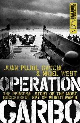Operation Garbo by Juan Garcia Pujol