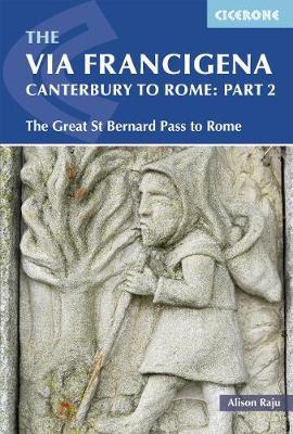 The Via Francigena Canterbury to Rome - Part 2 by Alison Raju