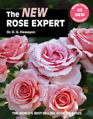 The New Rose Expert: The World's Best-Selling Book on Roses by D. G. Hessayon