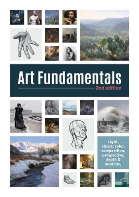 Art Fundamentals 2nd edition: Light, shape, color, perspective, depth, composition & anatomy book