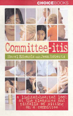 Committee-Itis: A Light Hearted Look at the Pleasures and Pitfalls of Sitting on a Committee by Hazel Edwards