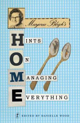 Marjorie Bligh's Hints On Managing Everything by Marjorie Bligh