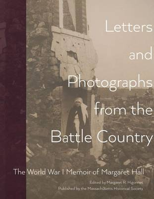 Letters and Photographs from the Battle Country by Margaret Hall