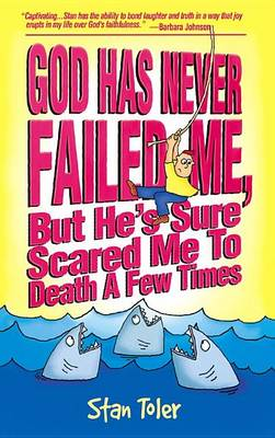 God Has Never Failed Me by Stan Toler
