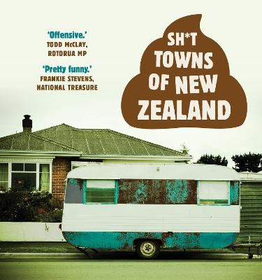 Sh*t Towns of New Zealand by Anonymous