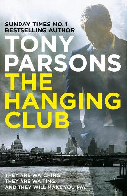 Hanging Club by Tony Parsons