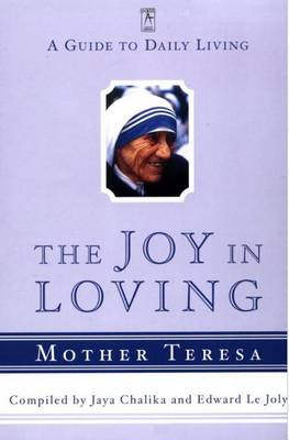 The Joy in Loving by Mother Teresa of Calcutta