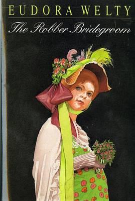 The Robber Bridegroom by Eudora Welty
