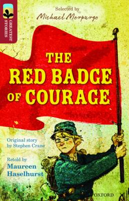 Oxford Reading Tree TreeTops Greatest Stories: Oxford Level 15: The Red Badge of Courage by Stephen Crane