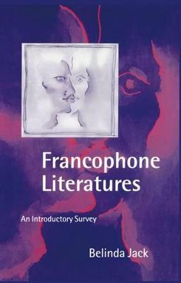 Francophone Literatures by Belinda Jack