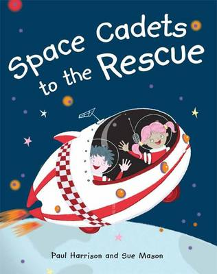 Space Cadets to the Rescue by Paul Harrison