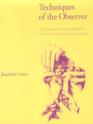 Techniques of the Observer by Jonathan Crary