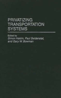 Privatizing Transportation Systems by Paul Seidenstat