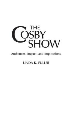 Cosby Show by Linda K. Fuller