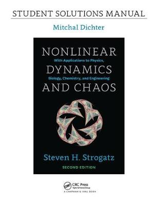Student Solutions Manual for Nonlinear Dynamics and Chaos, 2nd edition by Mitchal Dichter