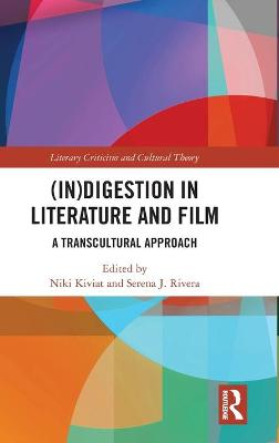 (In)digestion in Literature and Film: A Transcultural Approach book