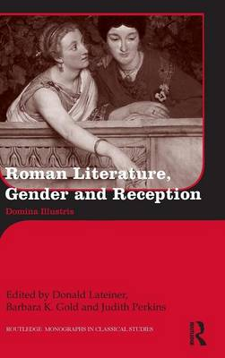 Roman Literature, Gender and Reception by Donald Lateiner