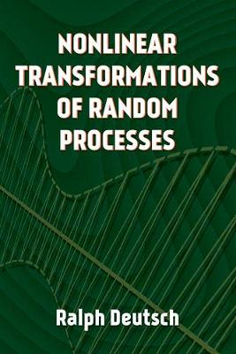 Nonlinear Transformations of Random Processes by Ralph Deutsch