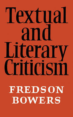 Textual and Literary Criticism by Fredson Bowers