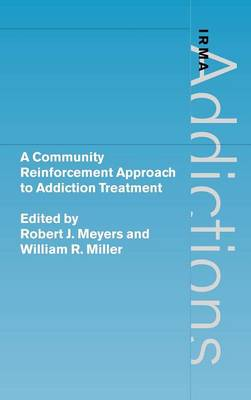 A Community Reinforcement Approach to Addiction Treatment by Robert J. Meyers