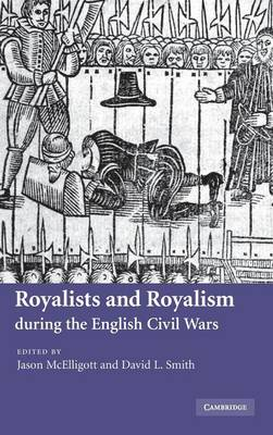 Royalists and Royalism during the English Civil Wars book